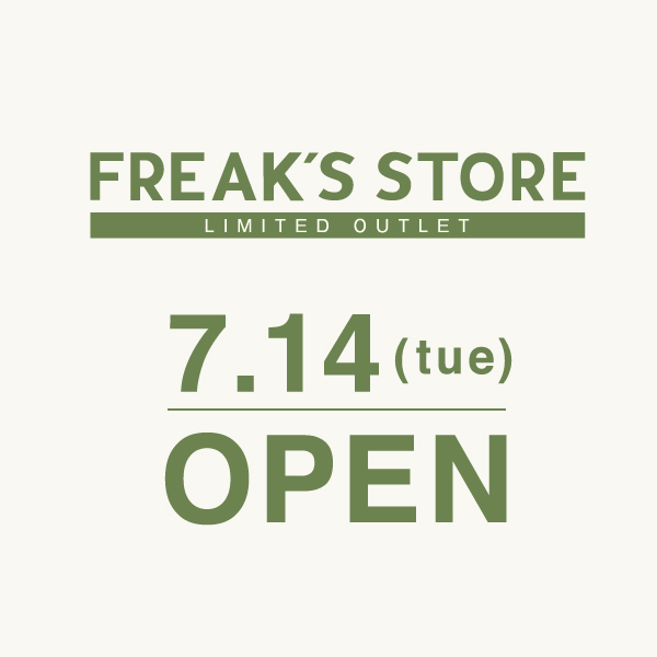 FREAK'S STORE LIMITED OUTLET 幕張店 7.14(火)OPEN!