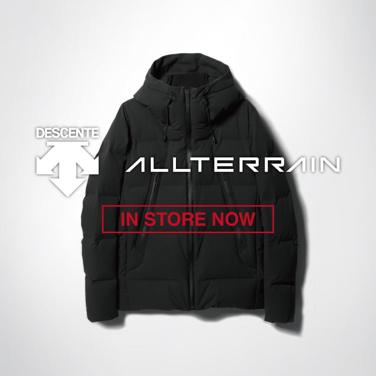 DESCENTE ALLTERRAIN IN STORE NOW