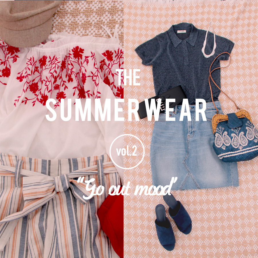 SUMMER STYLE<夏を楽しむGO OUT STYLE>